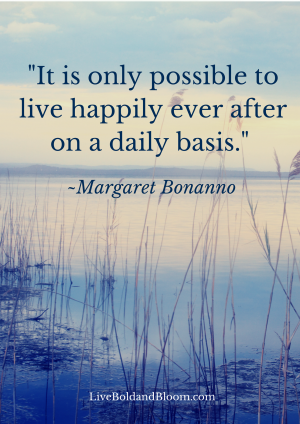 -It is only possible to live happily