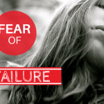 Fear Of Failure: 7 Ways To Get Unstuck And Take Action