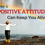9 Reasons A Positive Attitude Can Keep You Alive