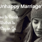 Unhappy Marriage: How To Decide Whether To Stay Or Go