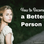 How To Be A Better Person Every Day