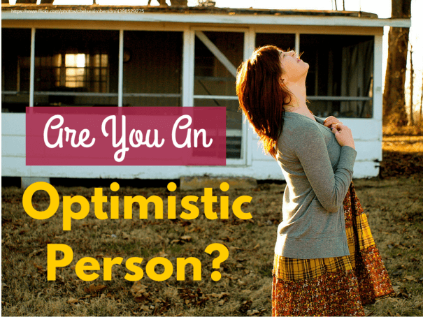 optimistic people essay For many people the answer is of course, to be realistic someone who works in the renewable energy industry recently approached me after a talk and told me that i was being too positive and that.