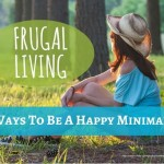 Frugal Living: 10 Ways To Become A Happy Minimalist