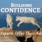 Building Confidence: 20 Personal Growth Experts Share Their Advice