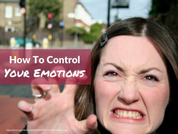 How to Control Your Emotions