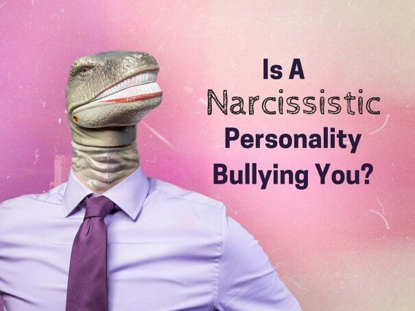 Is A Narcissistic Personality Bullying You?