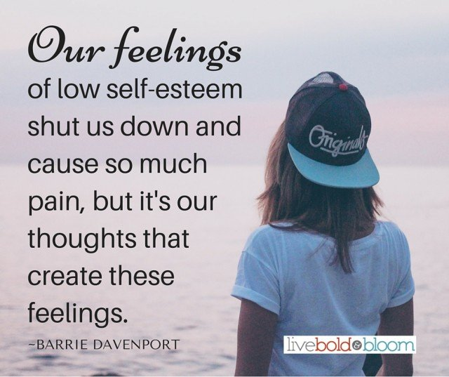 Our feelings of low self-esteem are what shut us down and cause so much pain, but it's our thoughts that create these feelings.