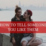 How to Tell Someone You Like Them