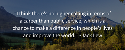 i-think-theres-no-higher-calling-in-terms-of-a-career-than-public-service-which-is-a-chance-to-make-a-difference-in-peoples-lives-and-improve-the-world-jack-lew