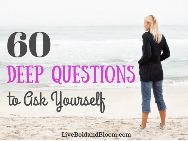 deep Questions To Ask Archives | Live Bold and Bloom