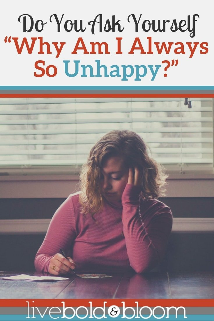 """Do you ask yourself """"Why am I unhappy?"""" Explore why you are so unhappy in this article on turning around unhappiness."""