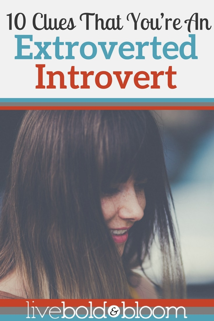 Here are 10 clues you may be an extroverted introvert: