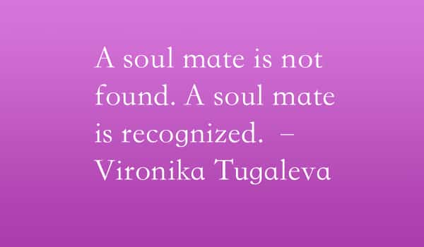30 Soulmate Quotes Amazing Confessions Of Love For Him Or Her