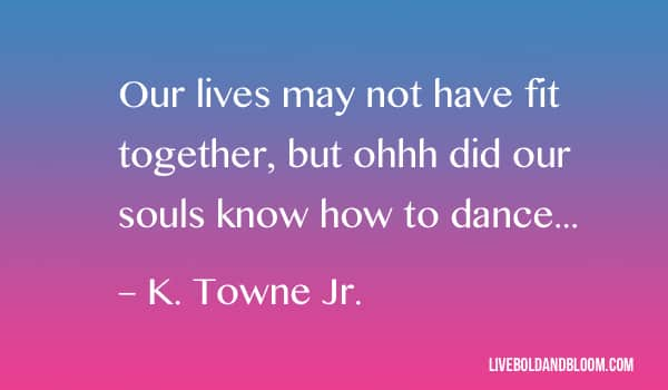 k towne jr quote soulmate quotes