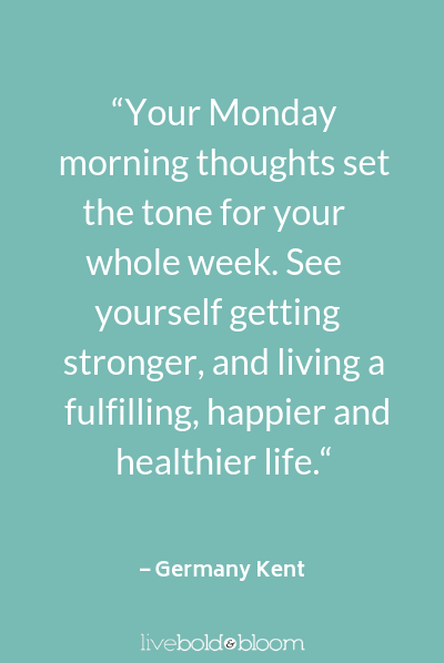Motivation Monday Quotes (46 Positive Monday Quotes For A ...