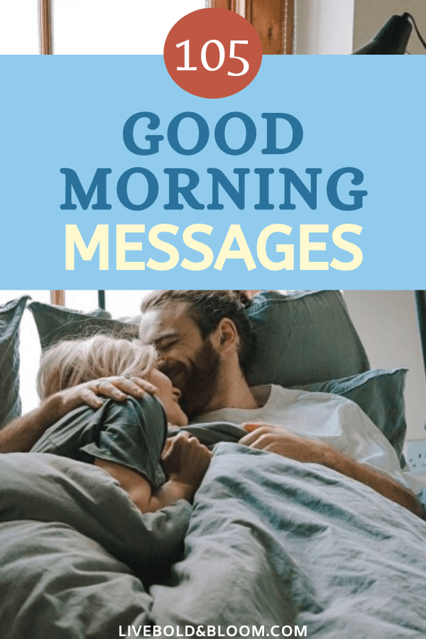 Use this list of good morning messages to share a loving thought. Surprise him or her with a morning text message or handwritten note.