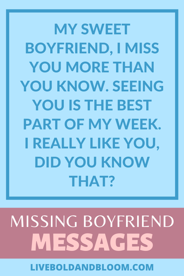 You're missing your boyfriend too much that you can't express how you are feeling into words. Read this list of I miss you messages and send them to him. #dating #relationship