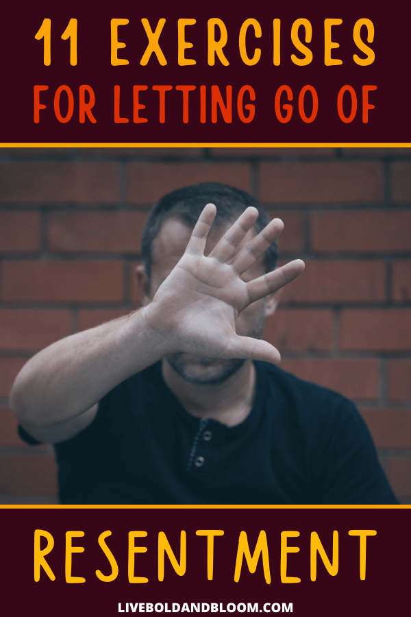 Resentment is difficult to let go because the hurt at the root of it goes deep. In this post discover effective exercises to let go of resentment.