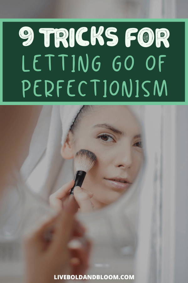 Being a perfectionist is mentally draining and it leads to negative thoughts that may grow into a toxic mindset. Read this post to let go of perfectionism.