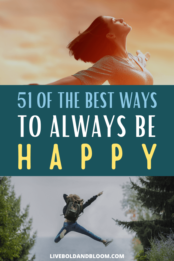Making yourself happy is a great skill that can be learned. Use these 51 tips to be happy with yourself today.