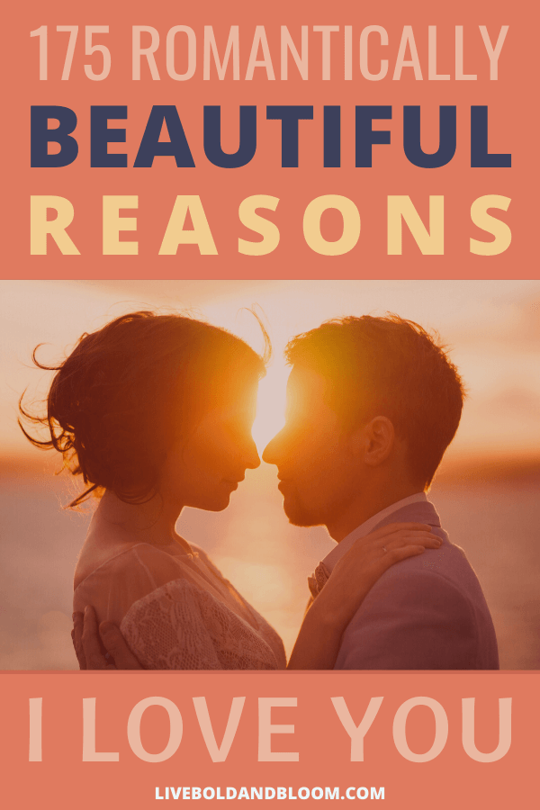 When was the last time you took time to think why you love someone? This list will help you find the best expression of your love.
