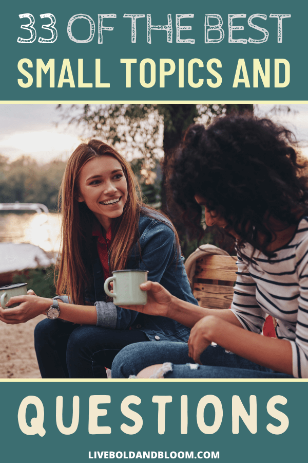 When you're surrounded with unfamiliar people in a gathering, it's challenging to know what to say to them. These small talk topics and questions can save the day.
