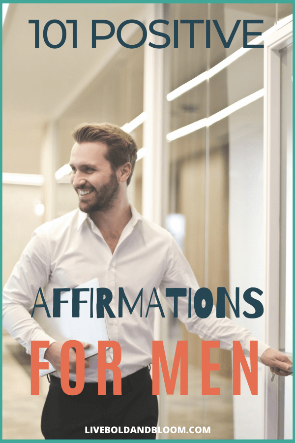 Men also need some self-love. Affirmations are specific statements to remind yourself of your goals and values. Enjoy our list of positive affirmations for men.