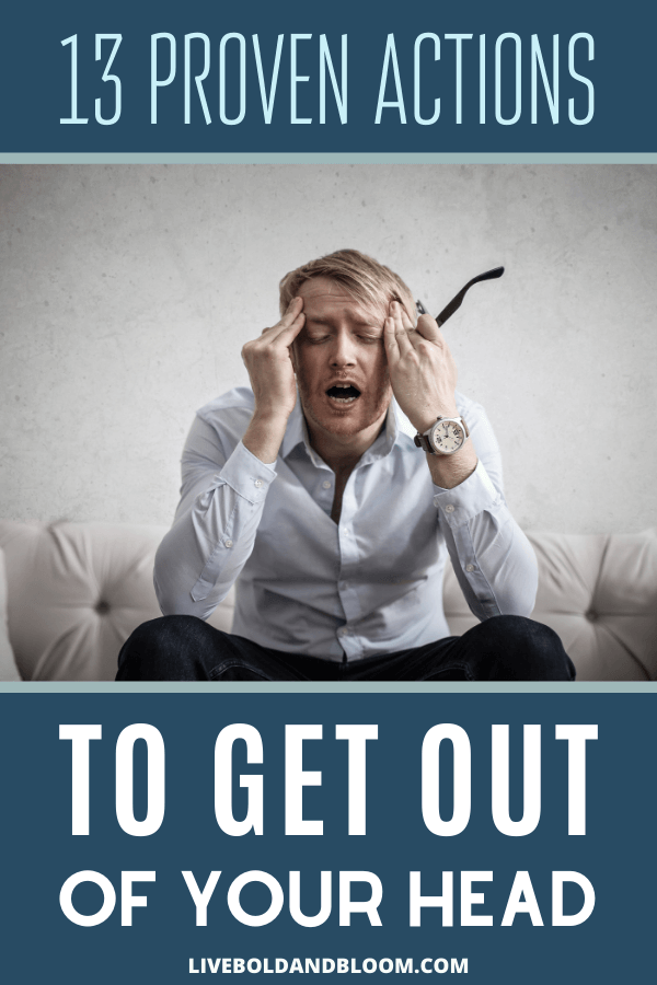 If you mentally replay negative situations, you're creating a stressful bad habit. Learn how to get out of your head and live with joy instead.