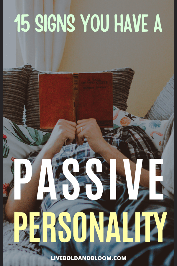 Passive behavior is driven by the need for the approval of others. Rather than upsetting them, you put their preferences and needs before yours.