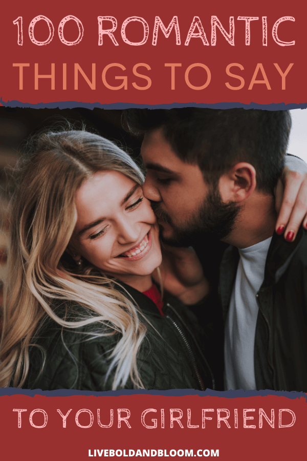 Be the most romantic guy every girlfriend would wish to have by just saying these wildly romantic things we've collected in this post.