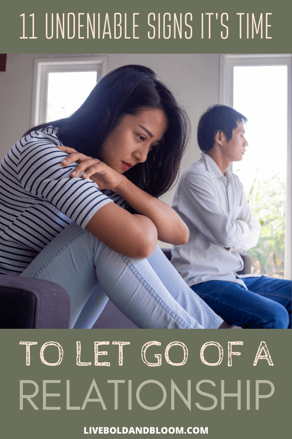 Letting go of someone you love is painful — even if it is draining you, holding you back, blinding you to your true self, or worse yet, toxic or abusive.  The decision threshold is different for every individual. And certainly, the type of relationship can set the threshold. It is harder to let go of a marriage relationship that involves children than it is a short-term love affair. signs to let go of relationship | when to let go relationships signs | let go quotes relationships signs