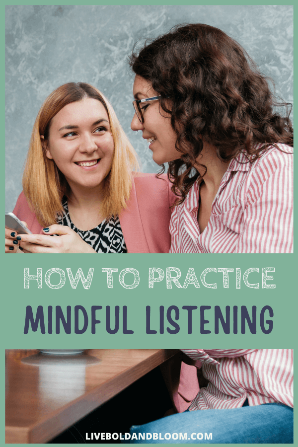 Maybe you remember times when you practiced mindful listening — also called active listening. It probably made all the difference in how well you were able to empathize with the other person.  #mindfulness #personaldevelopment #relationships #selfdevelopment #listening
