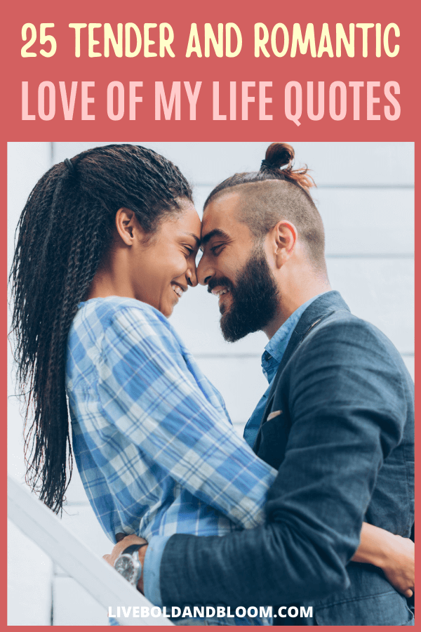 You never thought it would happen but now it's finally here. You've finally found the one. Your one true love. Your soulmate. The love of your life. Check out these love of my life quotes. love of my life quotes | love of my life quotes for him | love of my life quotes soulmates