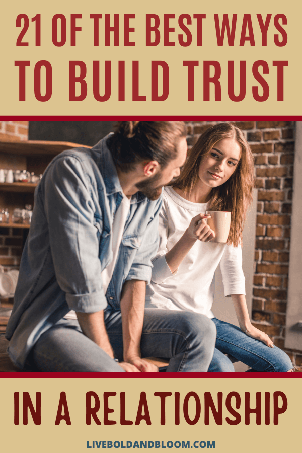 To have a healthy connection with someone, you need to count on each other. Learn how to build trust in a relationship with 21 ideas to avoid painful conflict.