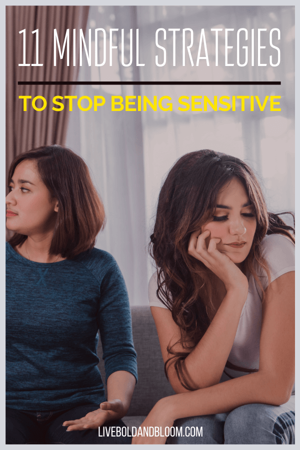 Do you want to stop being easily irritated by small things and start not taking things too personally? Check out these mindfulness strategies to stop being so sensitive.