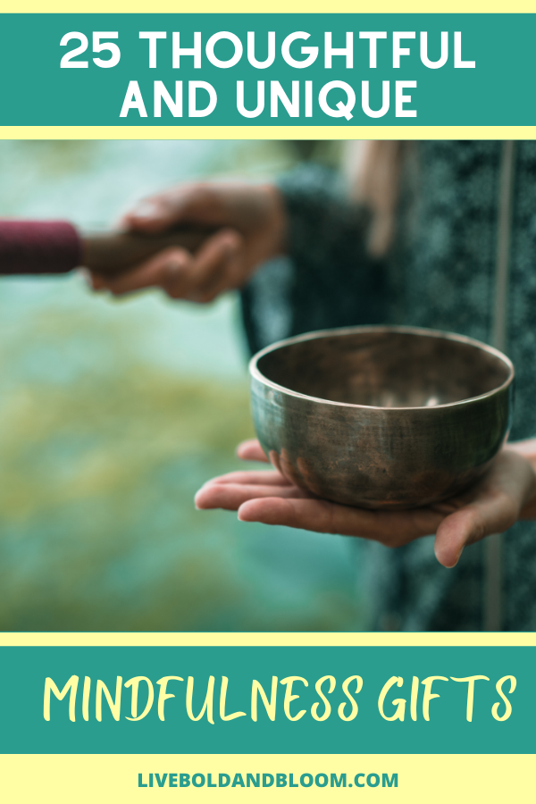 Giving gifts that help people improve or maintain their well-being demonstrates great thoughtfulness on your part. You're helping to connect a friend or relative with the benefits of mindfulness.