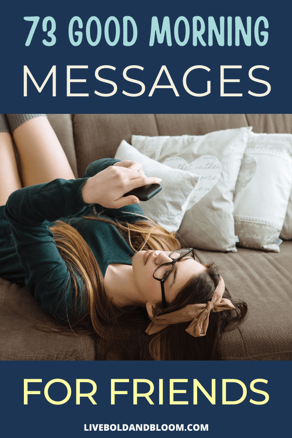 Our busy lives can make it hard to spend time together, but you can keep your friendships flourishing by texting a few thoughtful words of support.  Morning is an especially great time to send an encouraging message. #quotes #messages #friends #relationships #musings