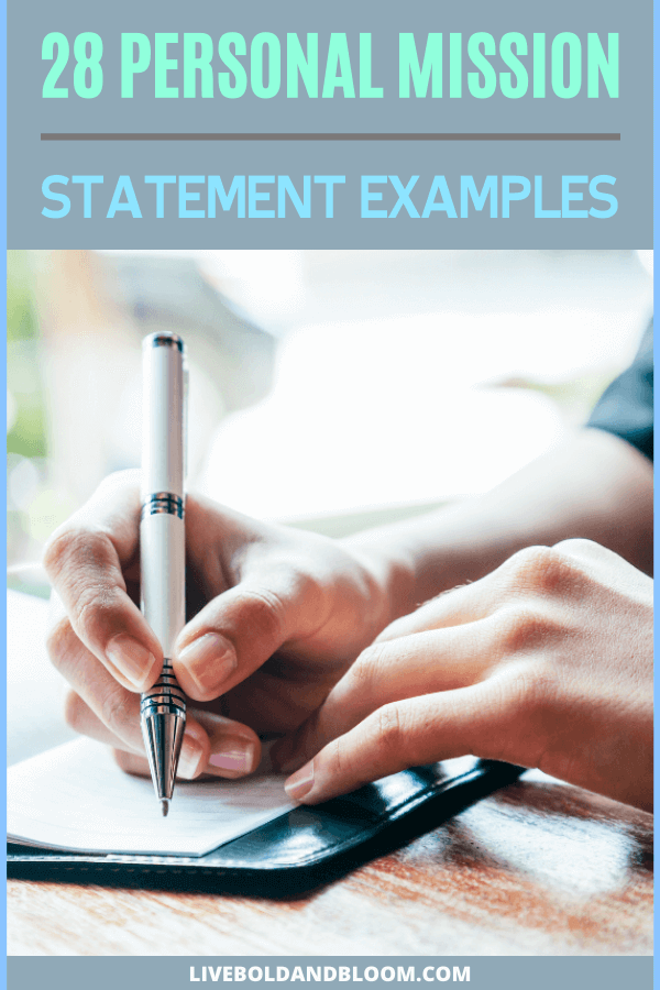 Ever wondered how to write a personal mission statement? See 28 mission statement examples to serve as a guide for all of your life decisions and choices.