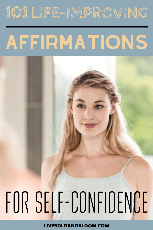 Many affirmations for confidence are the result of asking yourself what you would do or what you would have if you were more confident.