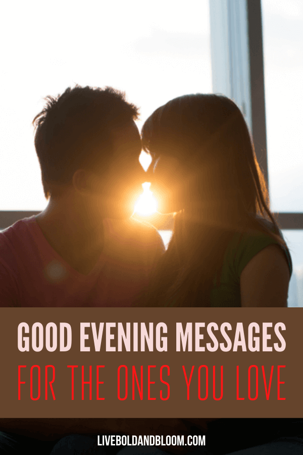 Are you looking for ways to tell your loved ones good evening messages in a sweet, thoughtful, and loving way? Check out these messages and send them to your loved ones.