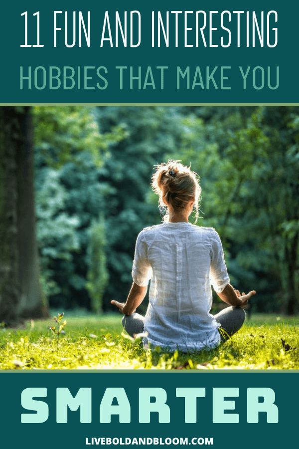 Want to exercise your brain? Read on these 11 hobbies that make you smarter and try them.