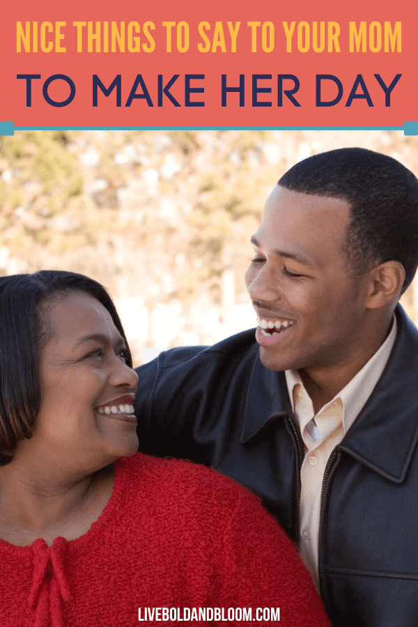 Make the first woman of your life happy through words using this curated list of nice things to say to your mom.