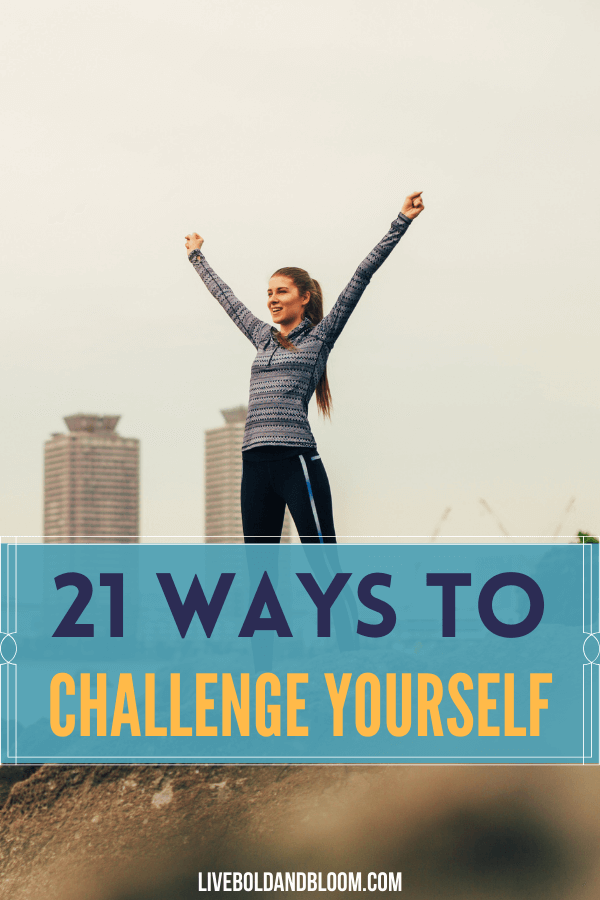 Stop holding yourself back from the things you want to try and do. Read this post and learn the 21 ways to challenge yourself.