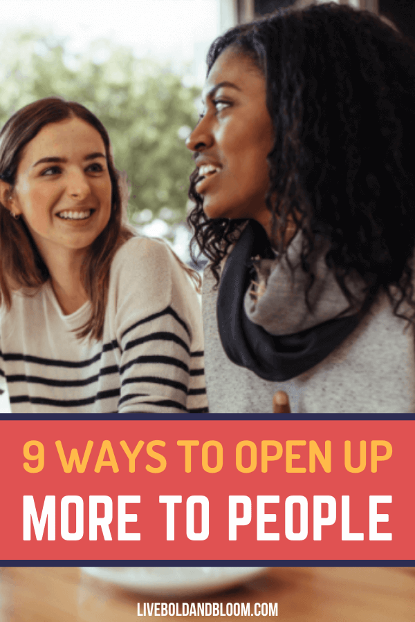 You find it hard to say your mind even to your loved ones and freinds. Read this post and learn the ways on how to open up to people.