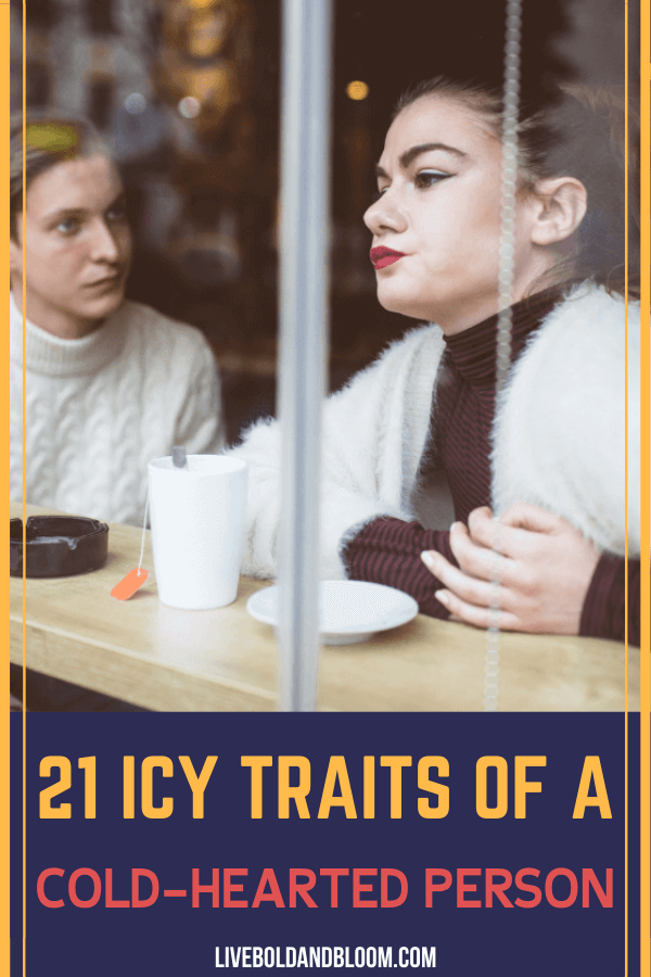 How do you identify a cold-hearted person? In this post, learn the different personality traits and how you treat a cold person.