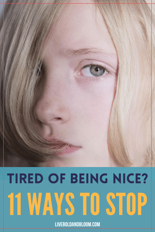 Are you tired of being nice? In this post, learn the 11 ways to be nice to other people without being taken advantage of.
