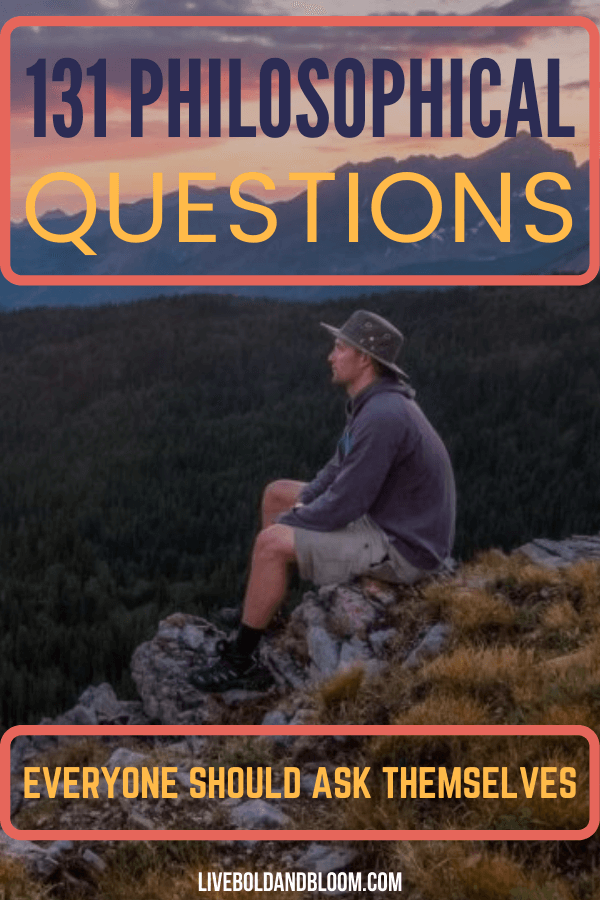 Philosophical questions are those you can't answer using science but rather help you think about what you know or believe to be true. For those moments when you want to discuss life, the universe, and existence, we offer you this list of deep philosophical questions to ask yourself.