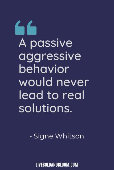 passive aggressive quote by Signe Whitson