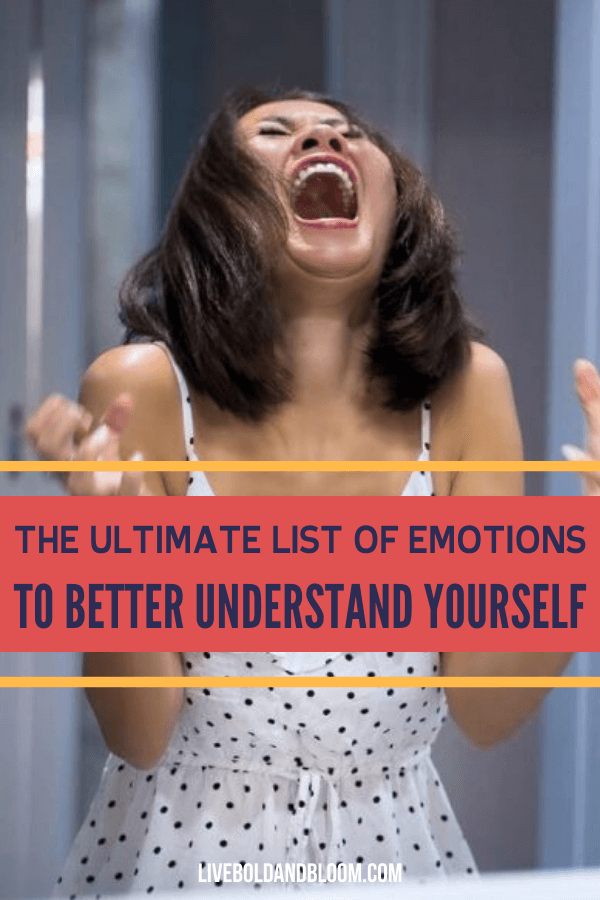 Read the ultimate list of emotions. You will be surprised at the number of emotions and feelings we can all experience as human beings.