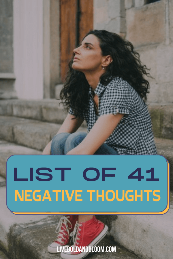 Do you have constant negative thoughts going through your head? Our list of negative thoughts shows you 41 examples you might recognize.